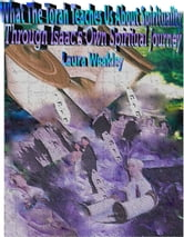 What The Torah Teaches Us About Spirituality/ Through Isaac's Own Spiritual Journey ebook by Laura Weakley