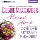 Almost Home audiobook by Debbie Macomber, Cathy Lamb, Judy Duarte,...