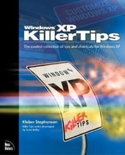 Windows XP Killer Tips ebook by Stephenson, Kleber
