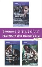 Harlequin Intrigue February 2016 - Box Set 2 of 2 - An Anthology ebook by Paula Graves, Janie Crouch, Ryshia Kennie