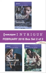 Harlequin Intrigue February 2016 - Box Set 2 of 2 - Blue Ridge Ricochet\Fully Committed\Suspect Witness ebook by Paula Graves, Janie Crouch, Ryshia Kennie