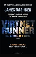 VirtNet Runner - Il giocatore eBook by James Dashner