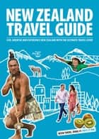 New Zealand Travel Guide 2013 電子書 by Michelle Berridge, Isaac Wilson