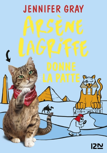 Arsène Lagriffe donne la patte - tome 3 ebook by Jennifer GRAY