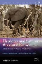 Elephants and Savanna Woodland Ecosystems ebook by Christina Skarpe,Stein R. Moe,Johan T. du Toit