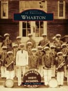 Wharton ebook by Paul N. Spellman