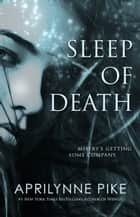 Sleep of Death ebook by Aprilynne Pike
