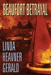 Beaufort Betrayal ebook by Linda Heavner Gerald