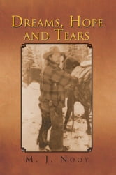 Dreams, Hope and Tears ebook by M. J. Nooy