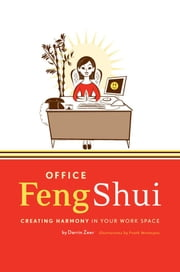 Office Feng Shui - Creating Harmony in Your Work Space ebook by Darrin Zeer,Frank Montagna