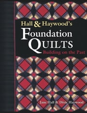 eBook Hall & Haywood's Foundation Quilts ebook by Hall, Jane