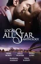 Local All-Star Anthology 2012 - 5 Book Box Set 電子書 by Trish Morey, Kelly Hunter, Fiona Lowe,...