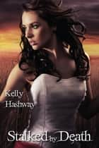 Stalked by Death ebook by Kelly Hashway