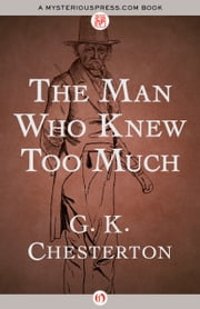 The Man Who Knew Too Much ebook by G. K Chesterton