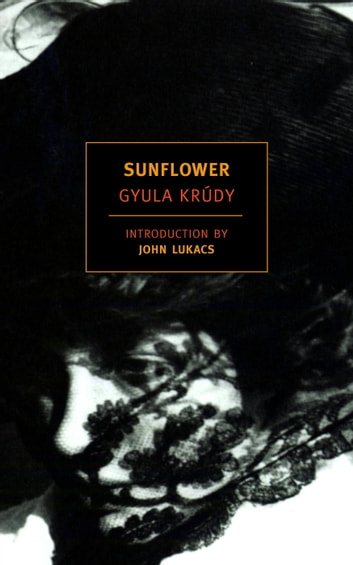 Sunflower ebook by Gyula Krudy