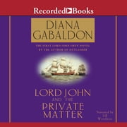 "Lord John and the Private Matter ""International Edition"" audiobook by Diana Gabaldon"