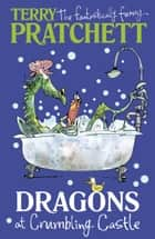 Dragons at Crumbling Castle - And Other Stories ebook by Terry Pratchett