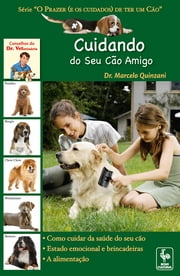 Cuidando do Seu Cão Amigo ebook by Marcelo Quinzani