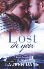 Lost in You - A Southern Small Town Romance ebook by Lauren Dane
