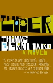 The Loser - A Novel ebook by Thomas Bernhard