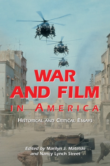 War and Film in America - Historical and Critical Essays ebook by