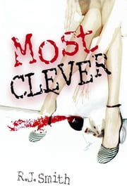 Most Clever - If you think you're clever, you're not. ebook by R.J. Smith
