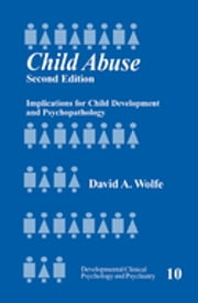 Child Abuse - Implications for Child Development and Psychopathology ebook by Dr. David A. Wolfe