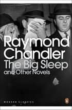 The Big Sleep and Other Novels ebook by Raymond Chandler