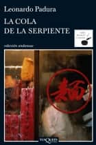 La cola de la serpiente ebook by Leonardo Padura