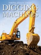 Digging Machines ebook by Snapshot Picture Library