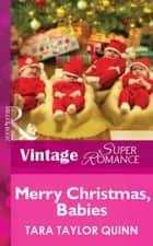 Merry Christmas, Babies (Mills & Boon Vintage Superromance) 電子書 by Tara Taylor Quinn