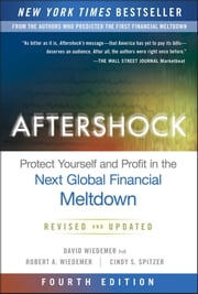 Aftershock - Protect Yourself and Profit in the Next Global Financial Meltdown ebook by David Wiedemer,Robert A. Wiedemer,Cindy S. Spitzer