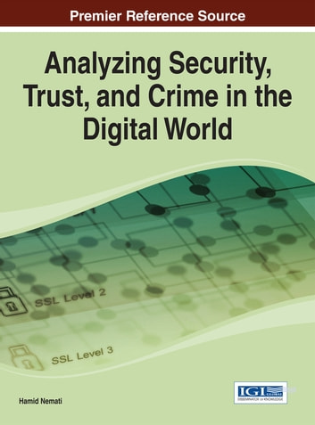 Analyzing Security, Trust, and Crime in the Digital World ebook by