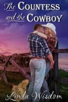 The Countess and the Cowboy ebook by Linda Wisdom