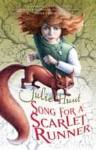 Song for a Scarlet Runner ebook by Julie Hunt
