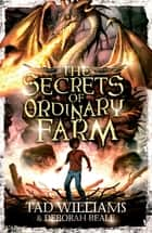 The Secrets of Ordinary Farm - Book 2 ebook by