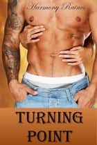 Turning Point - BBW Motorcycle Club Romance, #1 ebook by Harmony Raines