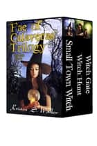 Fae of Calaveras Trilogy - Three Book Box Set ebook by Kristen S. Walker