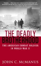 The Deadly Brotherhood ebook by John McManus