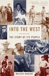 Into the West - The Story of Its People ebook by Walter Nugent