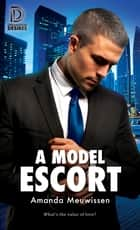 A Model Escort ebook by Amanda Meuwissen
