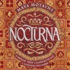 Nocturna audiobook by Maya Motayne