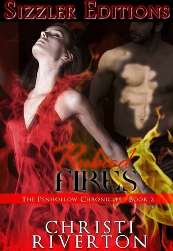 RUBIED FIRES - THE PENHOLLOW CHRONICLES, BOOK II ebook by Christi Riverton