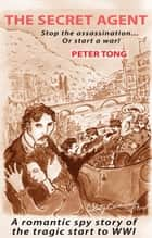 The Secret Agent ebook by Peter Tong