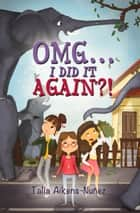 OMG... I Did It Again?! ebook by Talia Aikens-Nuñez