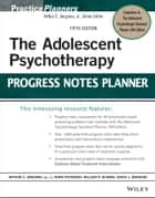 The Adolescent Psychotherapy Progress Notes Planner ebook by Arthur E. Jongsma Jr., L. Mark Peterson, William P. McInnis,...