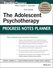 The Adolescent Psychotherapy Progress Notes Planner ebook by Arthur E. Jongsma Jr.,L. Mark Peterson,William P. McInnis,David J. Berghuis