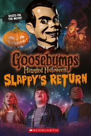 Haunted Halloween: Slappy's Return E-Book (Goosebumps the Movie 2) ebook by Kate Howard