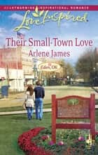Their Small-Town Love (Mills & Boon Love Inspired) (Eden, OK, Book 3) ebook by Arlene James