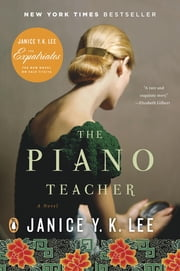 The Piano Teacher - A Novel ebook by Janice Y. K. Lee